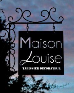 Enseigne Maison Louise